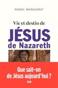 04-12-2019 Couv Vie et destin de Jesus de Nazareth-Daniel Marguerat centresevres
