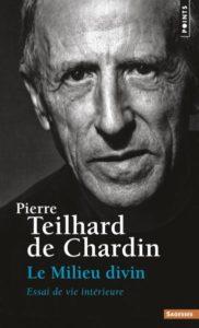 LIVRE Teilhard Le milieu divin