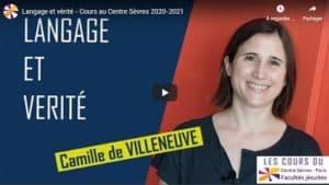 Video cours Camille de Villeneuve LANGAGE ET VERITE-centre sevres