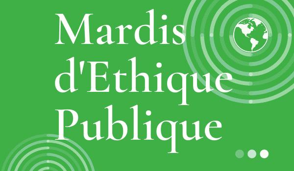 Mardis d'éthique publique